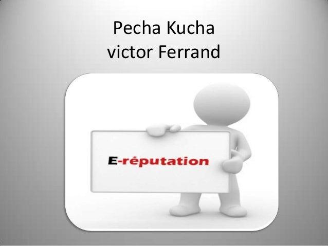 Pecha Kuchavictor Ferrand