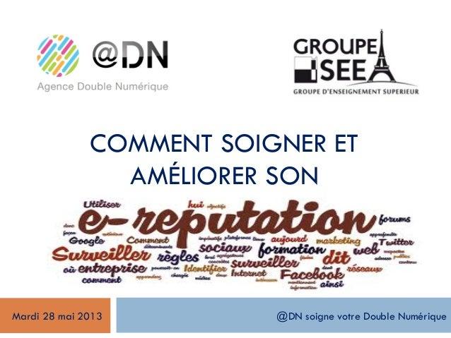 @DN soigne votre Double NumériqueCOMMENT SOIGNER ETAMÉLIORER SONMardi 28 mai 2013
