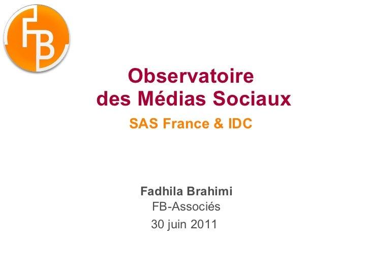 Observatoire  des Médias Sociaux SAS France & IDC   Fadhila Brahimi FB-Associés 30 juin 2011