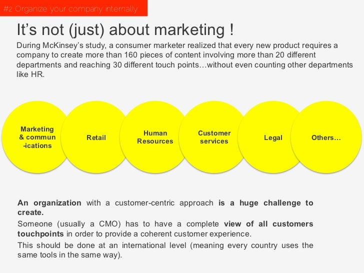 #2 Organize your company internally   It's not (just) about marketing !   During McKinsey's study, a consumer marketer rea...