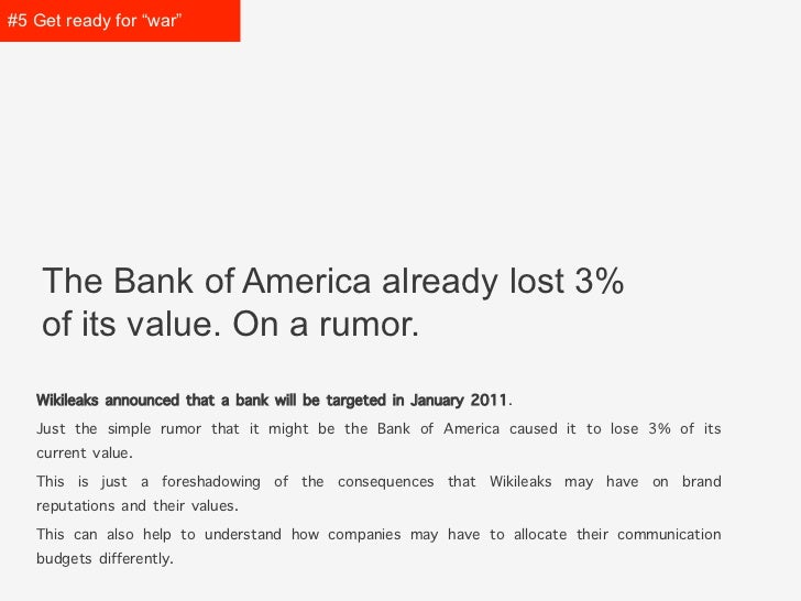 "#5 Get prepared for ""war""    The Bank of America already lost    3% of its value. On a rumor.   Wikileaks announced that a..."