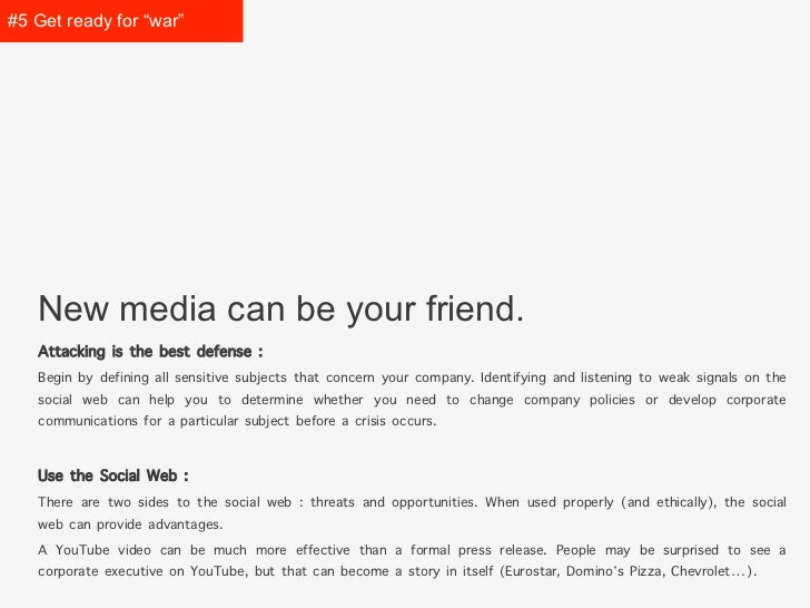 """#5 Get prepared for """"war""""   New media can be your friend.   Attacking is the best defense :   Begin by defining all sensit..."""
