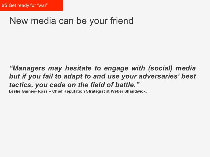 """#5 Get prepared for """"war""""   New media can be your friend   """"Managers may hesitate to engage with (social) media but   if y..."""