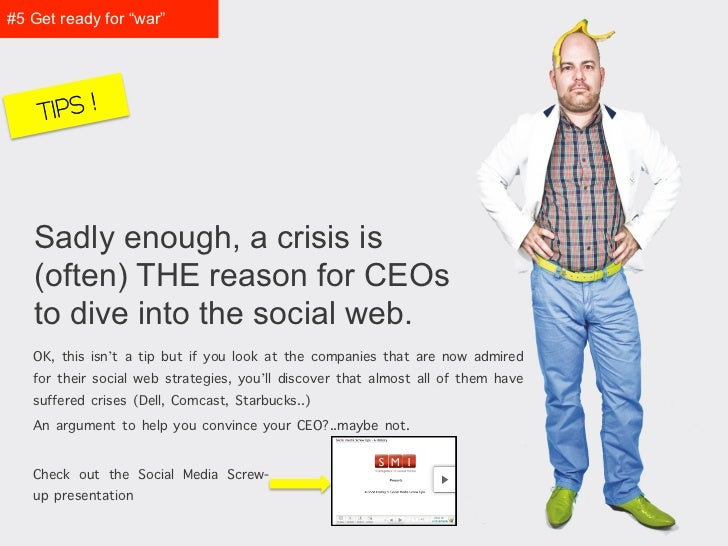 "#5 Get prepared for ""war""    TIPS !   Sadly enough, a crisis is   (often) THE reason for CEOs   to dive into the social we..."