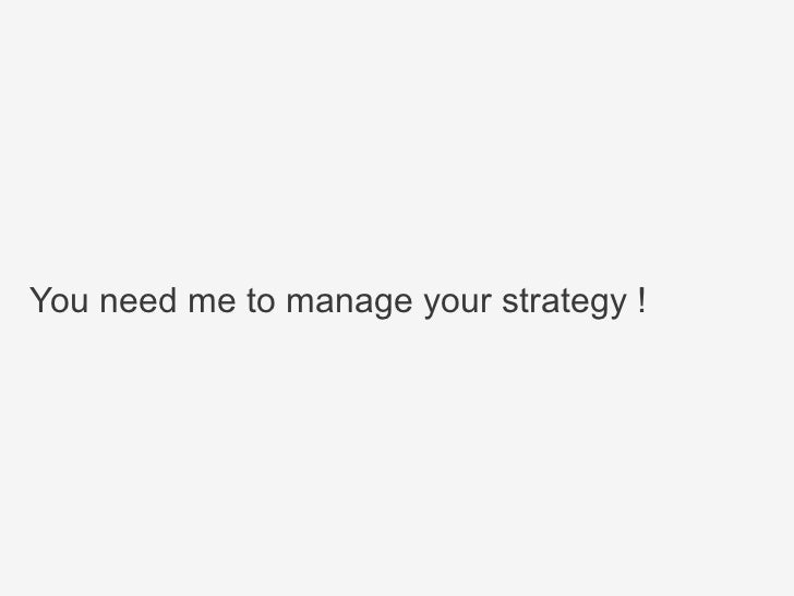You need me to manage your strategy !