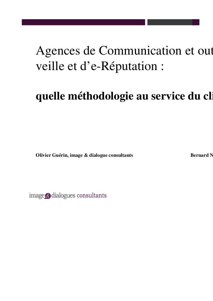 Agences de Communication et outils deveille et d'e-Réputation :quelle méthodologie au service du client ?Olivier Guérin, i...