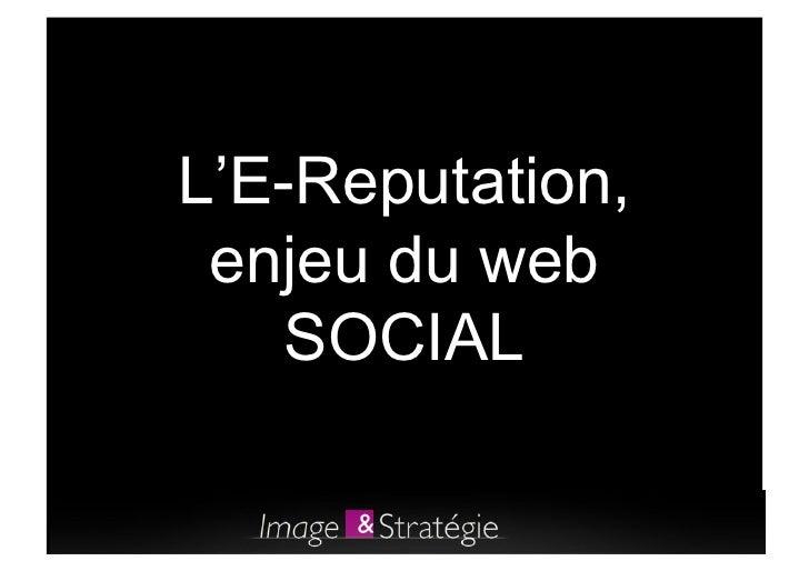 L'E-Reputation,  enjeu du web     SOCIAL