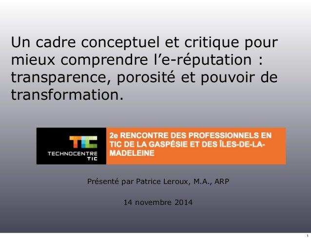 Un cadre conceptuel et critique pour  mieux comprendre l'e-réputation :  transparence, porosité et pouvoir de  transformat...