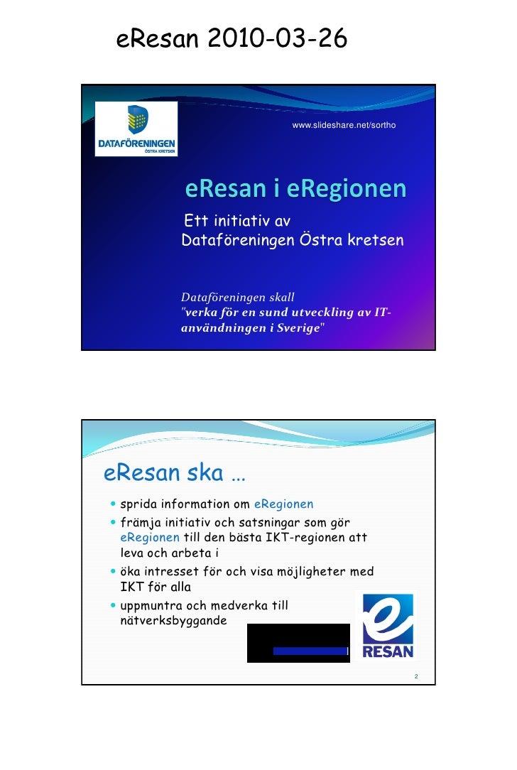 eResan 2010-03-26                                   www.slideshare.net/sortho                Ett initiativ av            D...