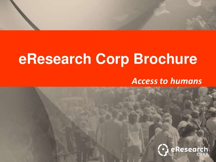 eResearch Corp Brochure              Access to humans