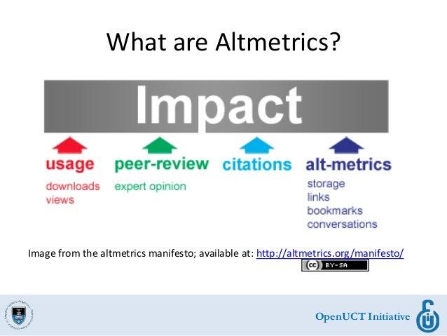 OpenUCT Initiative What are Altmetrics? Image from the altmetrics manifesto; available at: http://altmetrics.org/manifesto/