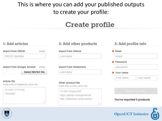 OpenUCT Initiative This is where you can add your published outputs to create your profile: