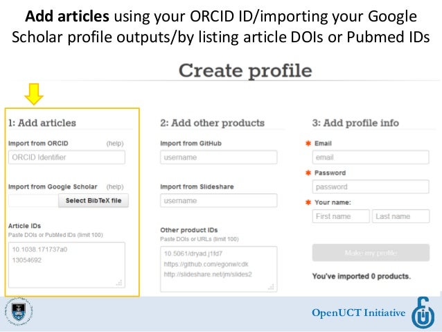 OpenUCT Initiative Add articles using your ORCID ID/importing your Google Scholar profile outputs/by listing article DOIs ...