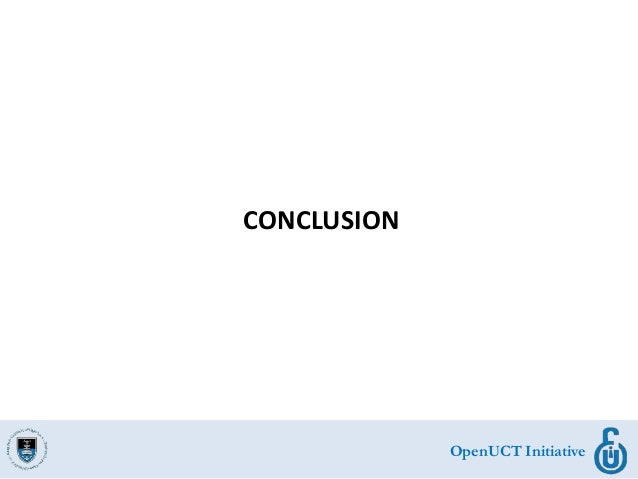 OpenUCT Initiative CONCLUSION