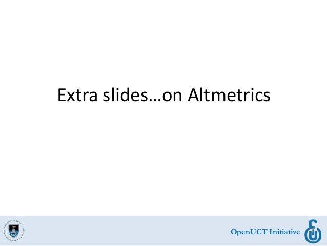 OpenUCT Initiative Extra slides…on Altmetrics