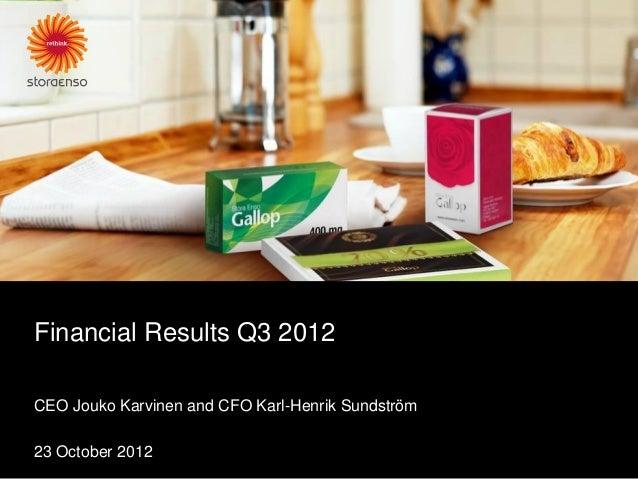 Financial Results Q3 2012CEO Jouko Karvinen and CFO Karl-Henrik Sundström23 October 2012