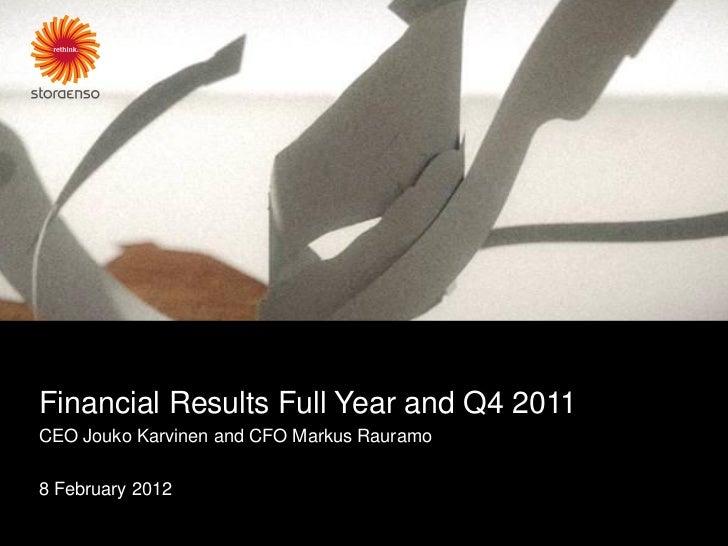 Financial Results Full Year and Q4 2011CEO Jouko Karvinen and CFO Markus Rauramo8 February 2012