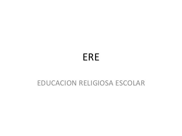 EREEDUCACION RELIGIOSA ESCOLAR