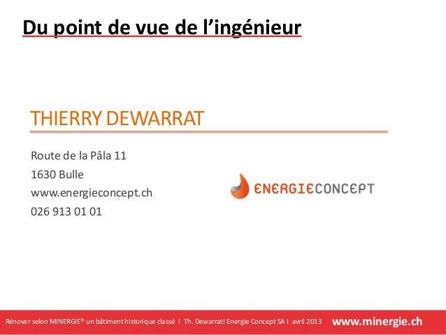 www.minergie.chRénover selon MINERGIE® un bâtiment historique classé I Th. DewarratI Energie Concept SA I avril 2013Du poi...