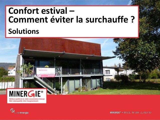 www.minergie.ch Confort estival – Comment éviter la surchauffe ? Solutions