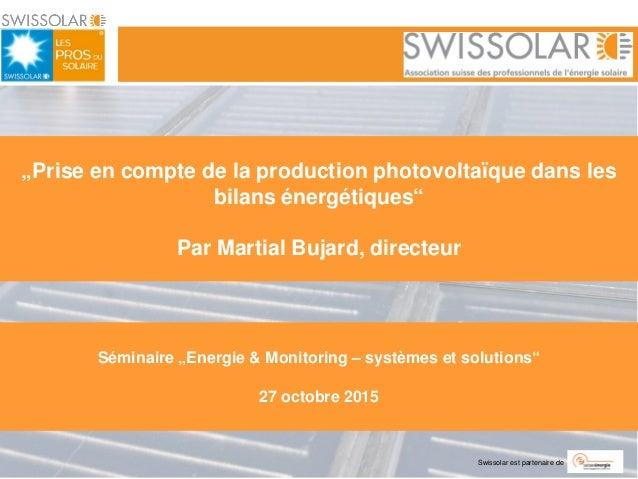 """Swissolar est partenaire de """"Prise en compte de la production photovoltaïque dans les bilans énergétiques"""" Par Martial Buj..."""