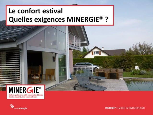 MINERGIE® – Le confort estival – Quelles exigences | 22.01.15 www.minergie.ch Le confort estival Quelles exigences MINERGI...