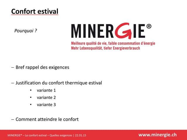 MINERGIE® – Le confort estival – Quelles exigences | 22.01.15 www.minergie.ch Confort estival  Bref rappel des exigences ...