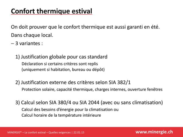 MINERGIE® – Le confort estival – Quelles exigences | 22.01.15 www.minergie.ch Confort thermique estival On doit prouver qu...