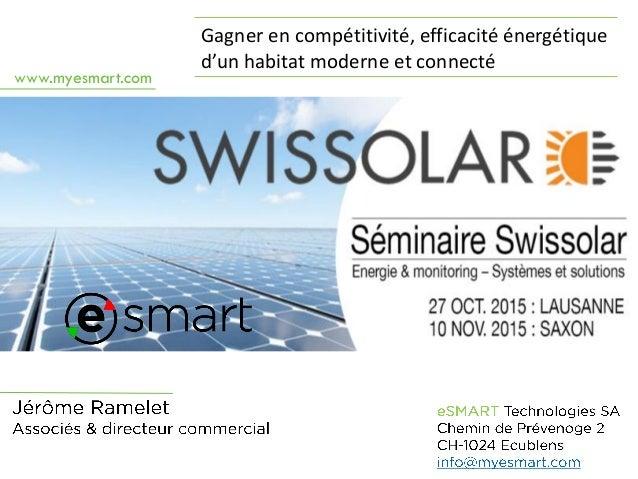 www.myesmart.com Gagner en compétitivité, efficacité énergétique d'un habitat moderne et connecté