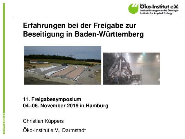 Erfahrungen bei der Freigabe zur Beseitigung in Baden-Württemberg 11. Freigabesymposium 04.-06. November 2019 in Hamburg C...