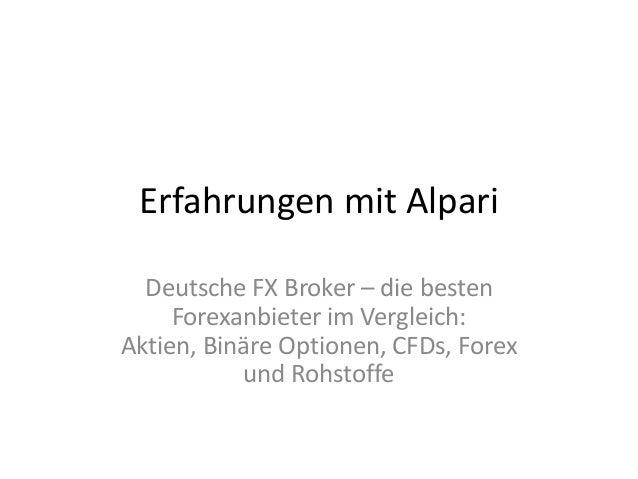 Erfahrungen mit Alpari Deutsche FX Broker – die besten Forexanbieter im Vergleich: Aktien, Binäre Optionen, CFDs, Forex un...