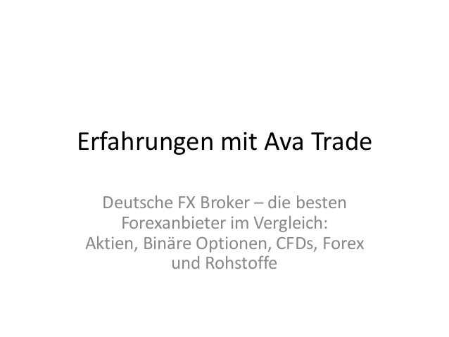 Erfahrungen mit Ava Trade Deutsche FX Broker – die besten Forexanbieter im Vergleich: Aktien, Binäre Optionen, CFDs, Forex...