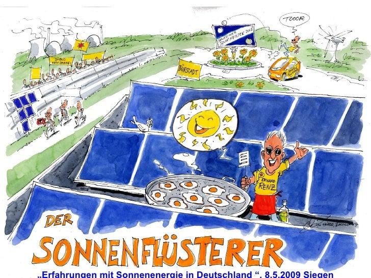""""""" Erfahrungen mit Sonnenenergie in Deutschland   """", 8.5.2009 Siegen"""
