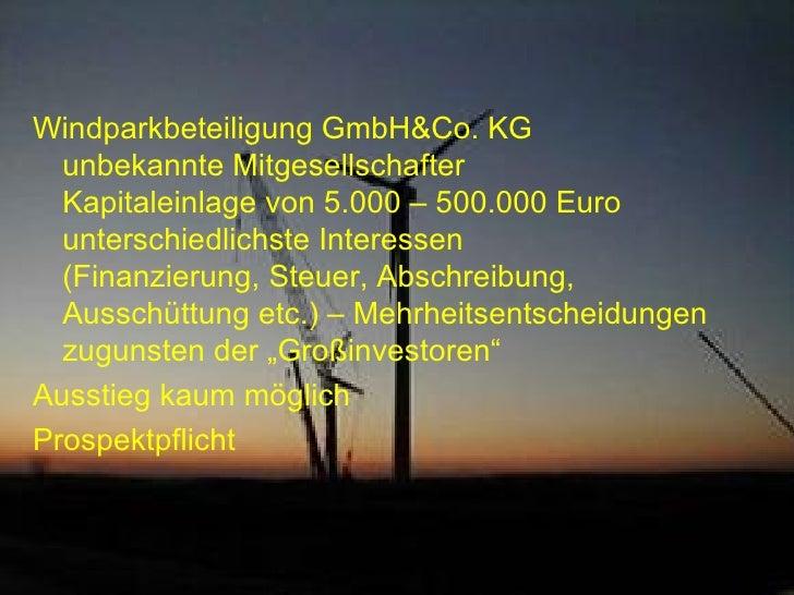 Windparkbeteiligung GmbH&Co. KG unbekannte Mitgesellschafter Kapitaleinlage von 5.000 – 500.000 Euro unterschiedlichste In...
