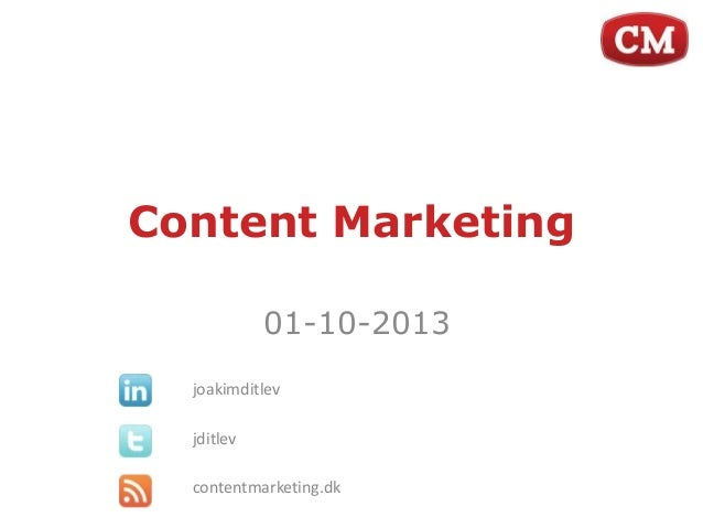 Content Marketing 01-10-2013 joakimditlev jditlev contentmarketing.dk