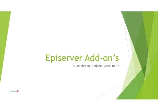 Episerver Add-on's Allan Thraen, CodeArt, 2018-10-17