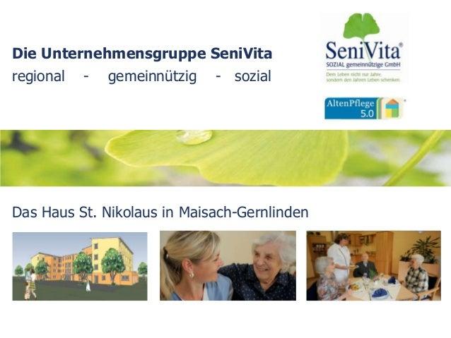 Die Unternehmensgruppe SeniVitaregional - gemeinnützig - sozialDas Haus St. Nikolaus in Maisach-Gernlinden