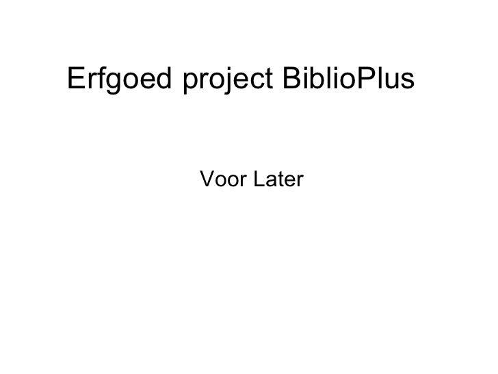 Erfgoed project BiblioPlus Voor Later
