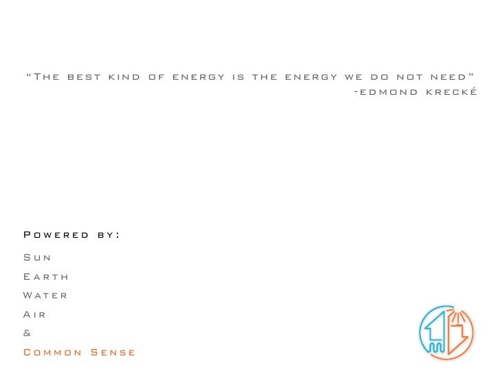 """""""The best kind of energy is the energy we do not need""""                                         -edmond krecké     Powered ..."""