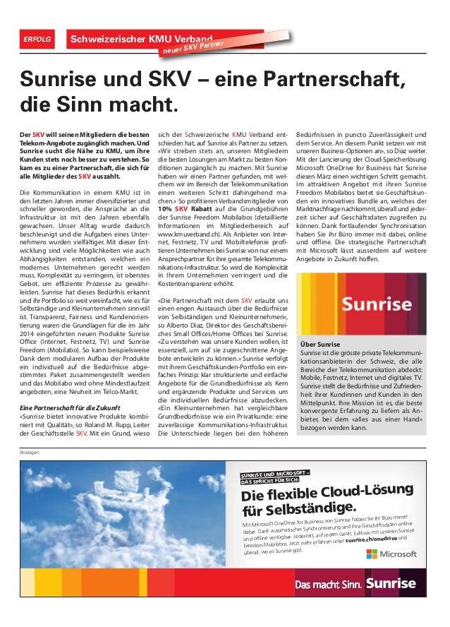 Über Sunrise Sunrise ist die grösste private Telekommuni- kationsanbieterin der Schweiz, die alle Bereiche der Telekommuni...