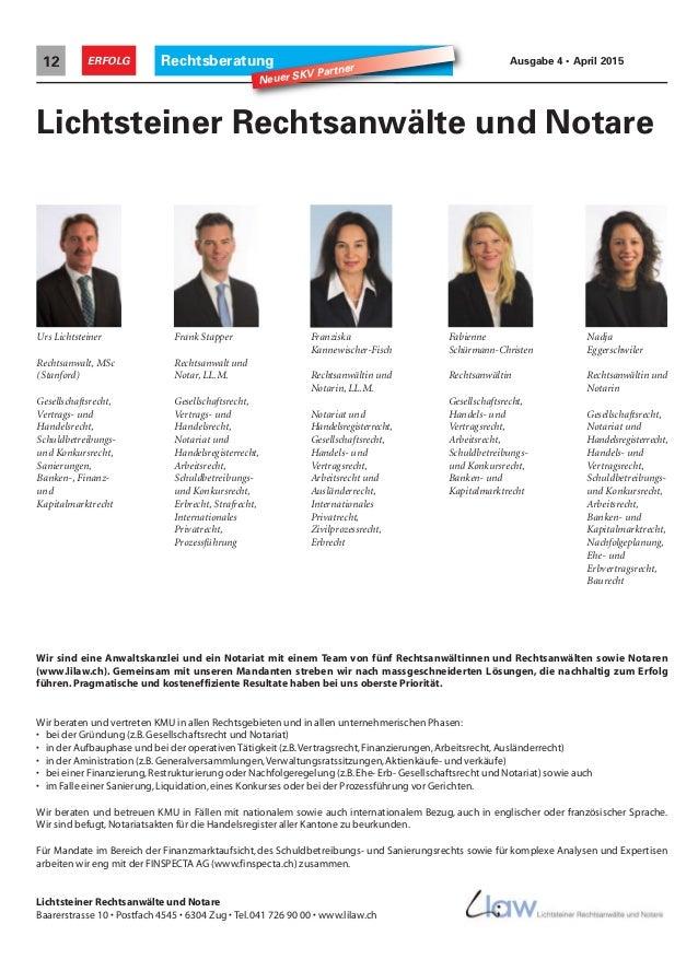 Rechtsberatung12 ERFOLG Ausgabe 4 • April 2015 Wir sind eine Anwaltskanzlei und ein Notariat mit einem Team von fünf Recht...