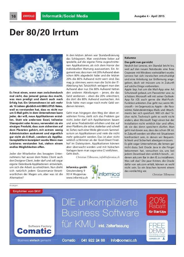 Informatik/Social Media16 ERFOLG Ausgabe 4 • April 2015 Der 80/20 Irrtum Anzeigen Es freut einen, wenn man zwischendurch m...