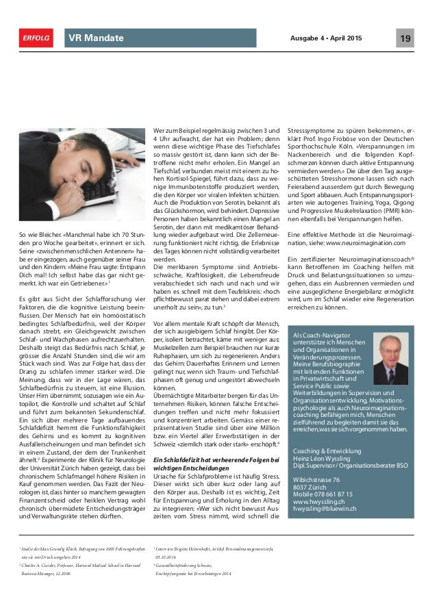 VR Mandate 19ERFOLG Ausgabe 4 • April 2015 So wie Bleicher. «Manchmal habe ich 70 Stun- den pro Woche gearbeitet», erinner...