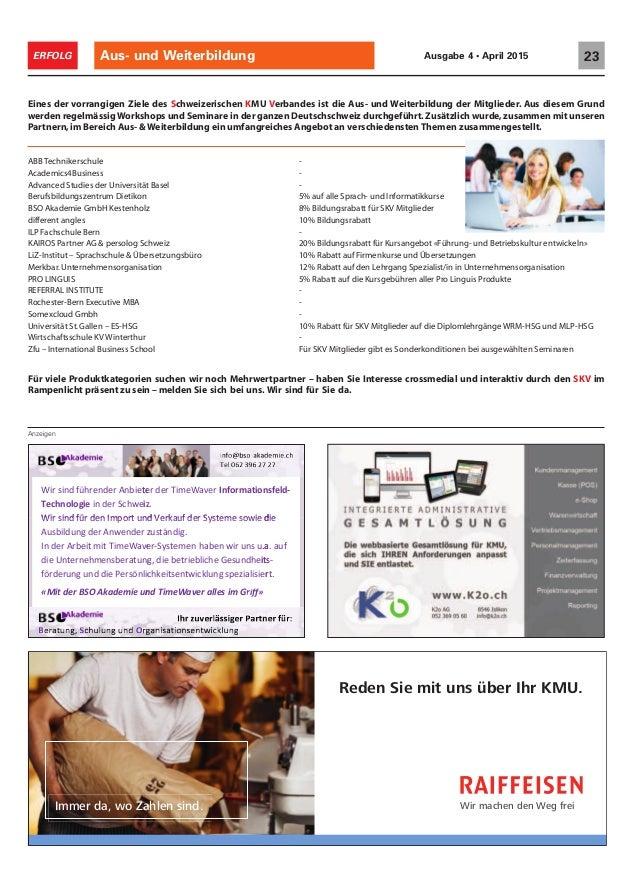 Aus- und Weiterbildung 23ERFOLG Ausgabe 4 • April 2015 Anzeigen Eines der vorrangigen Ziele des Schweizerischen KMU Verban...