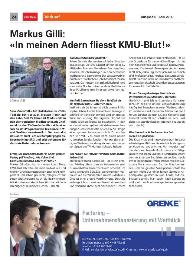 Anzeigen Verkauf24 ERFOLG Ausgabe 4 • April 2015 Sein «SonnTalk» hat Kultstatus. Im «Talk- Täglich» fühlt er auch grossen ...