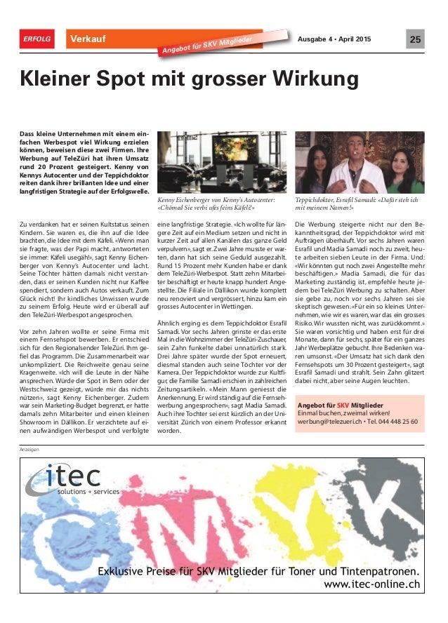 Anzeigen Verkauf 25ERFOLG Ausgabe 4 • April 2015 Dass kleine Unternehmen mit einem ein- fachen Werbespot viel Wirkung erzi...