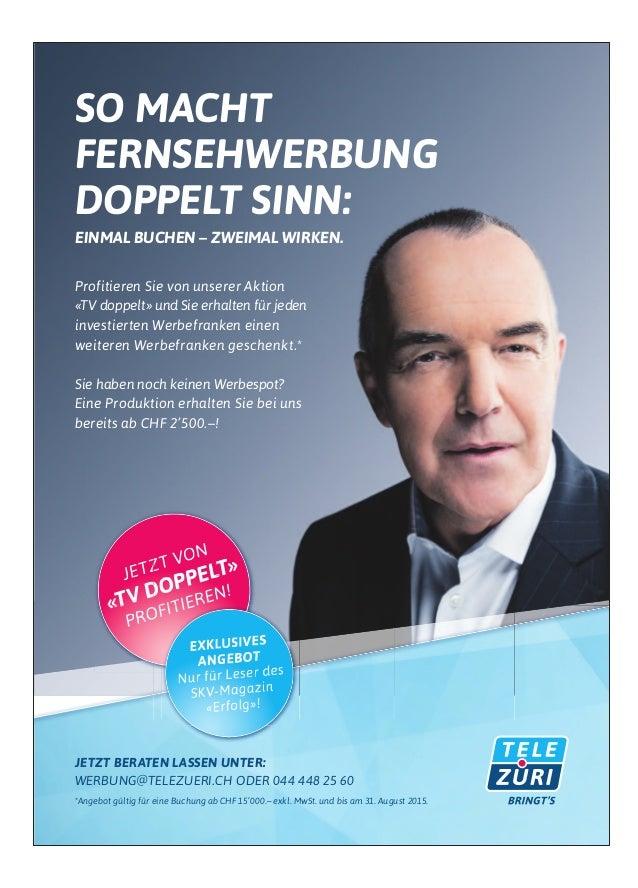 SO MACHT FERNSEHWERBUNG DOPPELT SINN: EINMAL BUCHEN – ZWEIMAL WIRKEN. Profitieren Sie von unserer Aktion «TV doppelt» und ...