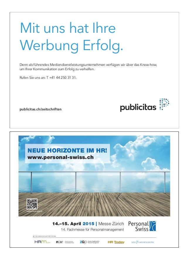 NEUE HORIZONTE IM HR! www.personal-swiss.ch www.personal-swiss.ch 14.–15. April 2015 | Messe Zürich 14. Fachmesse für Pers...
