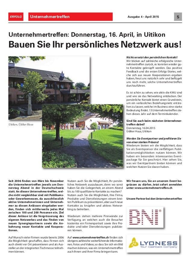 Unternehmertreffen 5ERFOLG Ausgabe 4 • April 2015 Nutzen auch Sie die Möglichkeit, Ihr persön- liches Netzwerk auszubauen,...