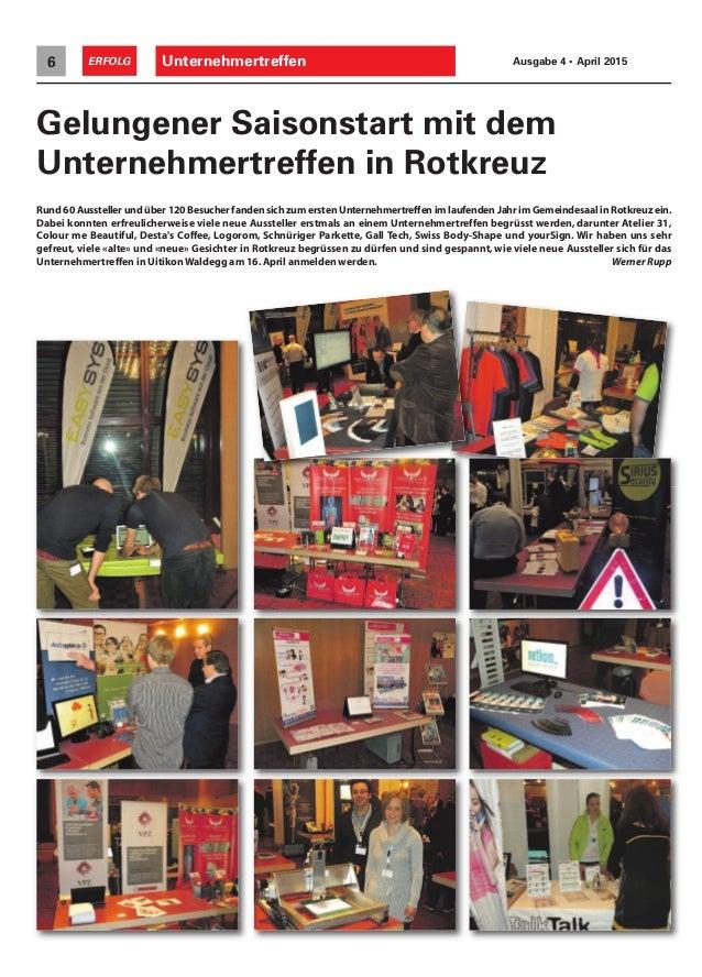 Unternehmertreffen6 ERFOLG Ausgabe 4 • April 2015 Rund 60 Aussteller und über 120 Besucher fanden sich zum ersten Unterneh...